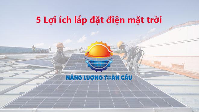 Lợi ích khi lắp đặt điện mặt trời